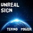 UNREAL SIGN - TEKNO POWER